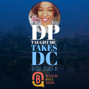 DPTaughtMe will be at the Blogging While Brown Conference