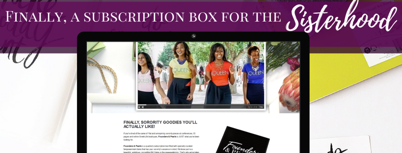 Greek Life Blog DPTaughtMe Presents Founders & Pearls Sorority Subscription Box